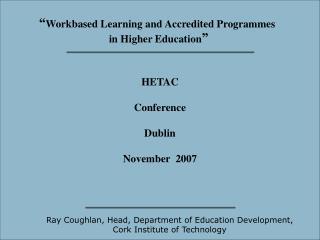HETAC  Conference  Dublin  November  2007
