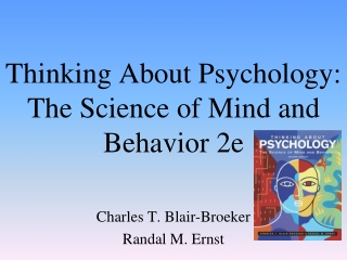 Thinking About Psychology:  The Science of Mind and Behavior 2e