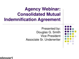 Agency Webinar:  Consolidated Mutual Indemnification Agreement