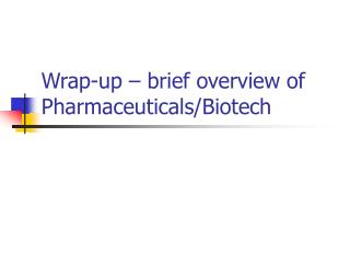 Wrap-up   brief overview of Pharmaceuticals