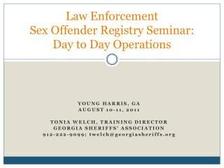 Law Enforcement  Sex Offender Registry Seminar:  Day to Day Operations