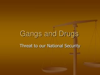 Gangs and Drugs