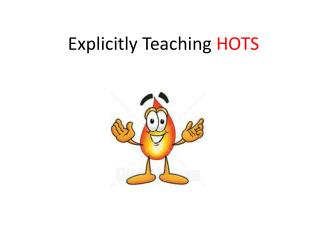 Explicitly Teaching HOTS