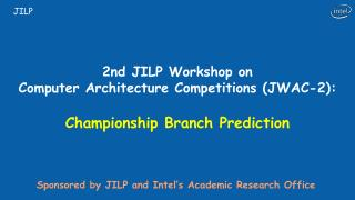 2nd JILP Workshop on Computer Architecture Competitions JWAC-2:  Championship Branch Prediction