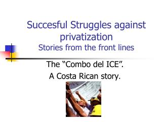 Succesful Struggles against privatization