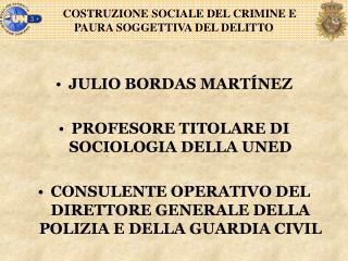 JULIO BORDAS MART NEZ  PROFESORE TITOLARE DI SOCIOLOGIA DELLA UNED  CONSULENTE OPERATIVO DEL DIRETTORE GENERALE DELLA PO