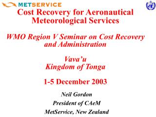 Cost Recovery for Aeronautical Meteorological Services  WMO Region V Seminar on Cost Recovery and Administration  Vava u