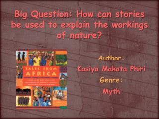 Big Question: How can stories be used to explain the workings of nature