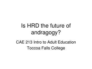 Is HRD the future of andragogy