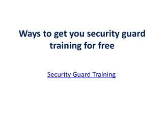 Ways to get you security guard training for free