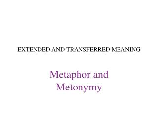 EXTENDED AND TRANSFERRED MEANING