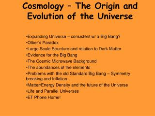 Cosmology   The Origin and Evolution of the Universe