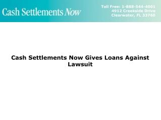 Cash Settlements Now Gives Loans Against Lawsuit