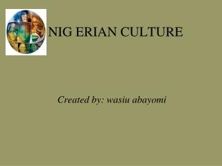 NIG ERIAN CULTURE