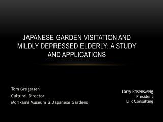 Japanese Garden Visitation and Mildly Depressed Elderly: A Study and Applications