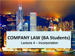 COMPANY LAW BA Students Lecture 4   Incorporation