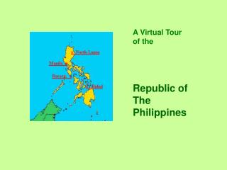 A Virtual Tour of the      Republic of  The  Philippines