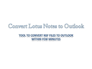 Convert Lotus Notes to Outlook