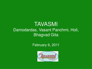 TAVASMI Damodardas, Vasant Panchmi, Holi, Bhagvad Gita