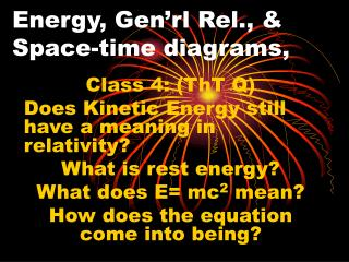 Energy, Gen rl Rel.,  Space-time diagrams,