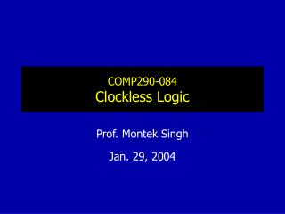 COMP290-084 Clockless Logic