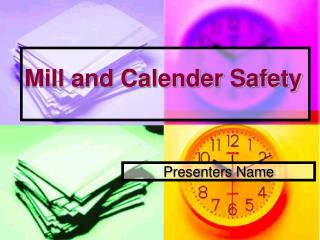 Mill and Calender Safety