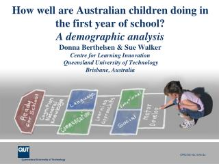 How well are Australian children doing in the first year of school A demographic analysis Donna Berthelsen  Sue Walker C