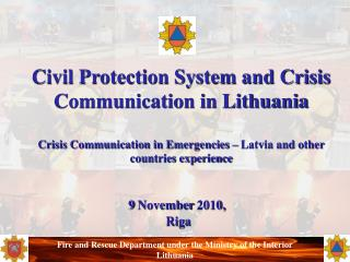 Civil Protection System and Crisis Communication in Lithuania Crisis Communication in Emergencies