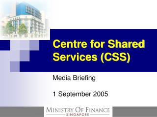 Centre for Shared Services CSS