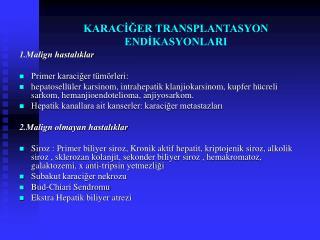 KARACIGER TRANSPLANTASYON ENDIKASYONLARI