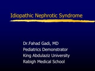 Idiopathic Nephrotic Syndrome