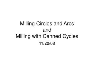Milling Circles and Arcs  and  Milling with Canned Cycles