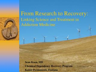 From Research to Recovery:  Linking Science and Treatment in Addiction Medicine