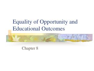 Equality of Opportunity and Educational Outcomes
