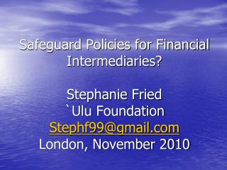 Safeguard Policies for Financial Intermediaries