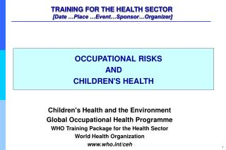 TRAINING FOR THE HEALTH SECTOR  [Date  Place  Event Sponsor Organizer]