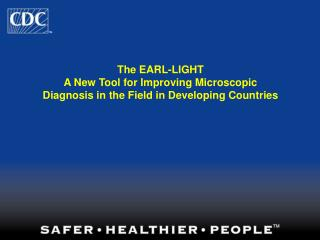 The EARL-LIGHT A New Tool for Improving Microscopic Diagnosis in the Field in Developing Countries