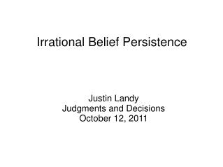 Irrational Belief Persistence