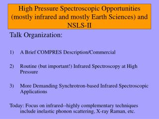 High Pressure Spectroscopic Opportunities mostly infrared and mostly Earth Sciences and NSLS-II
