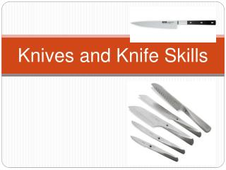 Knives and Knife Skills