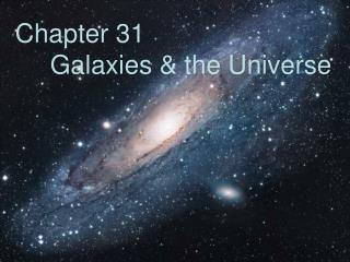 Chapter 31   Galaxies  the Universe