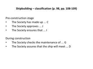 Shipbuilding   classification p. 98, pp. 108-109