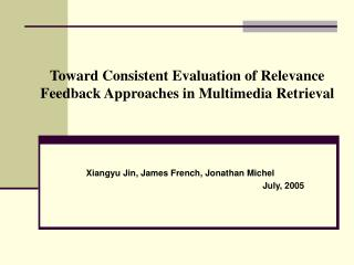 Toward Consistent Evaluation of Relevance Feedback Approaches in Multimedia Retrieval