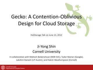 Gecko: A Contention-Oblivious Design for Cloud Storage