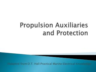 Propulsion Auxiliaries and Protection