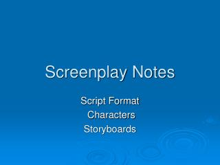 Screenplay Notes