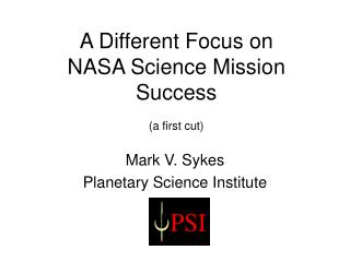 A Different Focus on  NASA Science Mission Success  a first cut