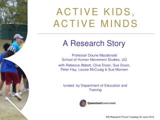 ACTIVE KIDS,  ACTIVE MINDS
