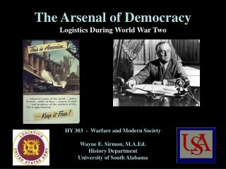 HY 303  -  Warfare and Modern Society  Wayne E. Sirmon, M.A.Ed. History Department University of South Alabama