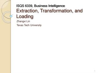 ISQS 6339, Business Intelligence Extraction, Transformation, and Loading
